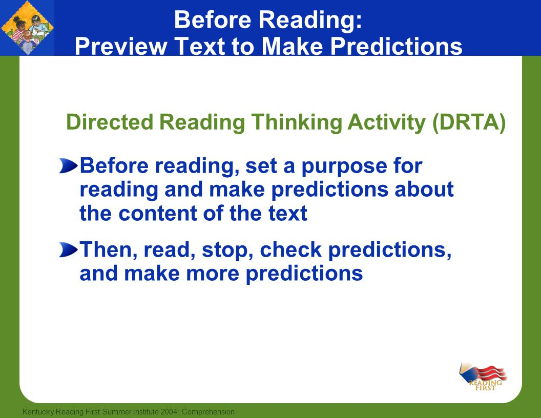 32 Kentucky Reading First Summer Institute 2004: Comprehension Before Reading: Preview Text to Make Predictions Before reading, set a purpose for read