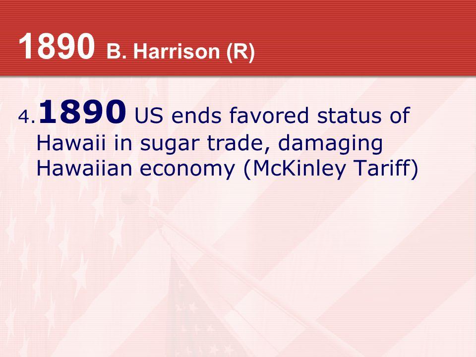 1890 B. Harrison (R) 4.