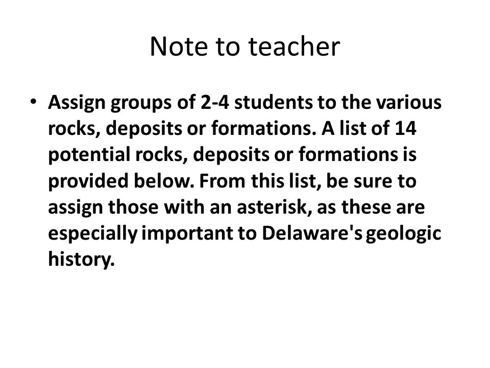 Beaverdam Formation Have students use Kent County geologic map for presentation; 1) sediments - mostly sands with some silts; 2) exposed at the surface north to sound along the western portion of Kent County – see generalized geologic map for distribution throughout Delaware; 3) 25 to 30meters thick (75-100 feet); 4) age is 5.3 to 1.6 million years; 5) sediments associated with river deposits and possibly estuarine (Delaware Bay) deposits; 6)they were formed during the Pliocene Period during the Cenozoic Era within the Phanerozoic Eon, global sea level was lower at this time, exposing more of Delaware as a land surface, these sediments are from rivers flowing acrossDelaware