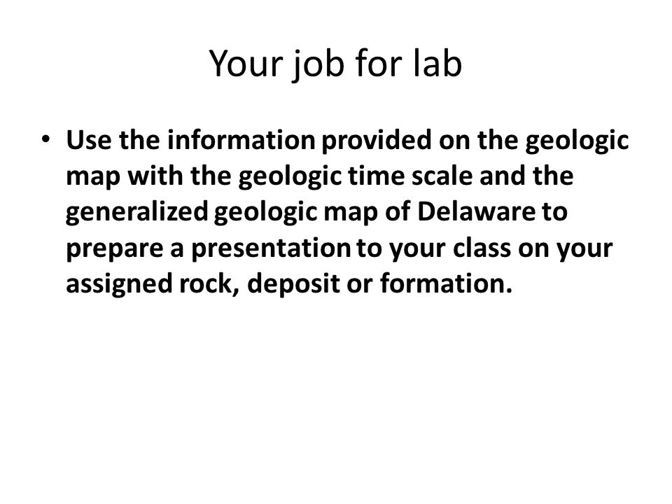 Your 5-10 minute presentation should include: 1.A description of your rock, deposit or formation (for example, what type of rock, igneous, metamorphic, or sedimentary is it?, what type of deposit is it?, what types of sediments are in your formation?) 2.Where does your rock, deposit or formation occur on your geologic map, is it exposed at or near the surface, or does it occur mostly beneath the surface 3.How thick is your rock, deposit or formation.