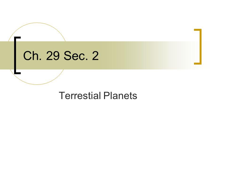 Ch. 29 Sec. 2 Terrestial Planets