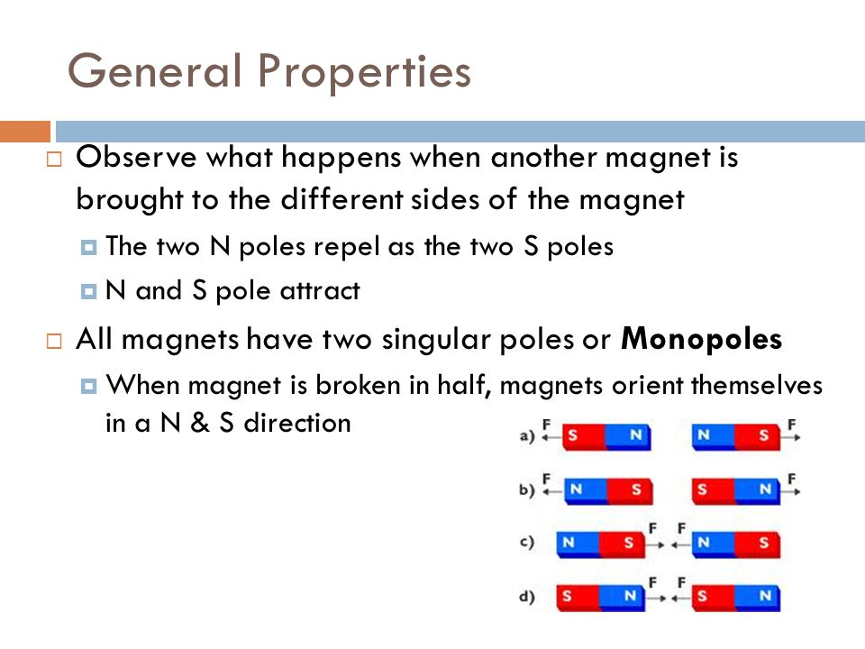Simple Magnets  Touch a magnet to a piece of metal (iron nail) and try to pick up paper clips along the nail  Nail has become polarized (temporarily)  Either end of a magnet will attach to a metal
