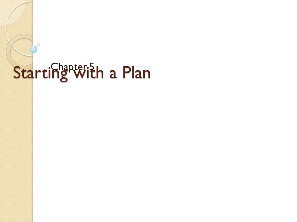 Starting with a Plan Chapter 5