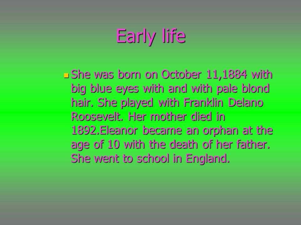 Early life She was born on October 11,1884 with big blue eyes with and with pale blond hair.