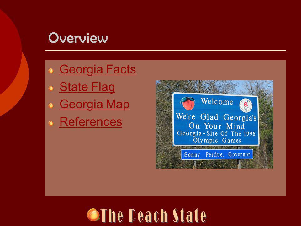 Overview Georgia Facts State Flag Georgia Map References