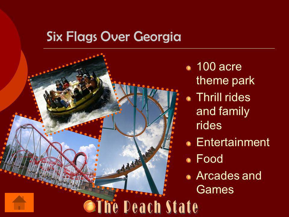 Six Flags Over Georgia 100 acre theme park Thrill rides and family rides Entertainment Food Arcades and Games