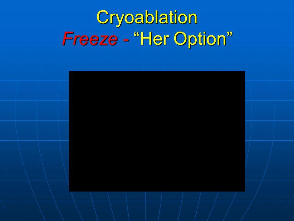 Cryoablation Freeze - Her Option
