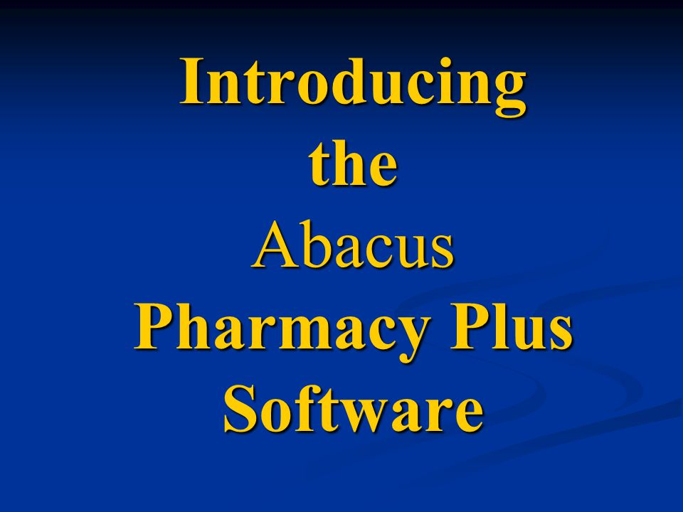 Introducing the Abacus Pharmacy Plus Software