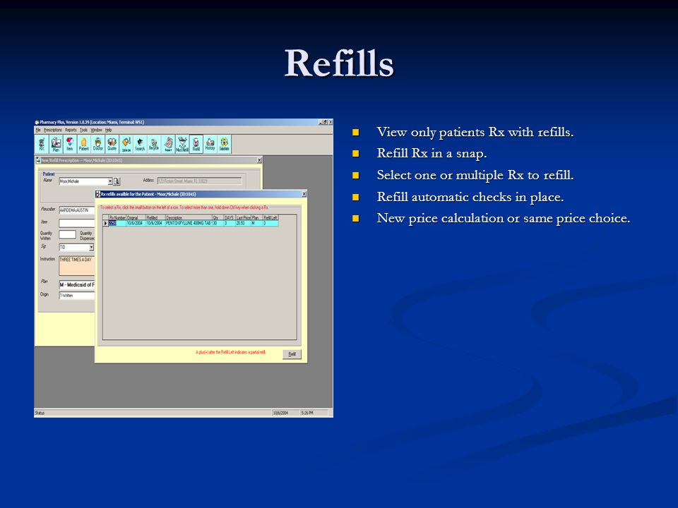 Refills View only patients Rx with refills. Refill Rx in a snap.