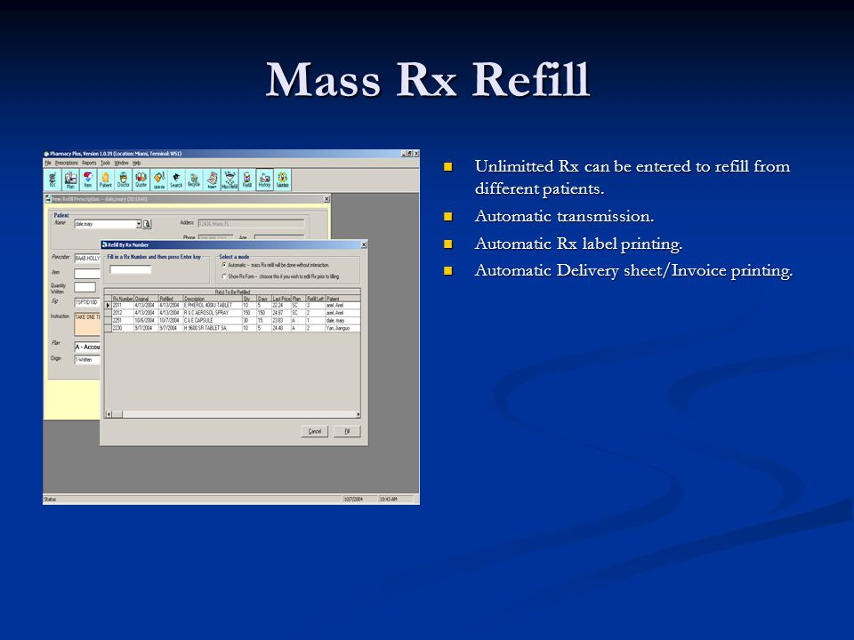 Mass Rx Refill Unlimitted Rx can be entered to refill from different patients.