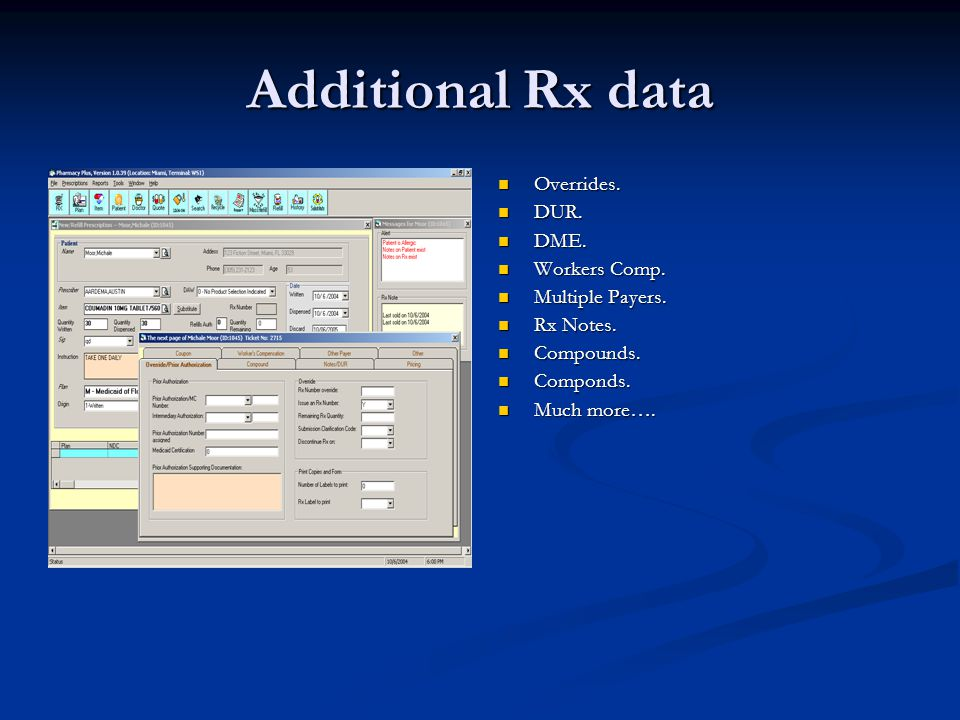 Additional Rx data Overrides. DUR. DME. Workers Comp.