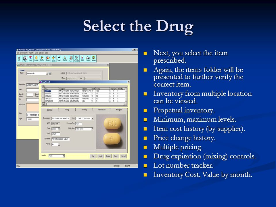 Select the Drug Next, you select the item prescribed.