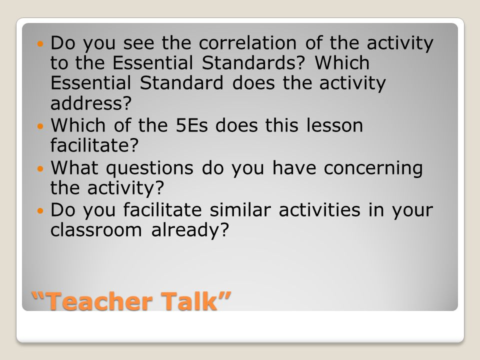 Teacher Talk Do you see the correlation of the activity to the Essential Standards.