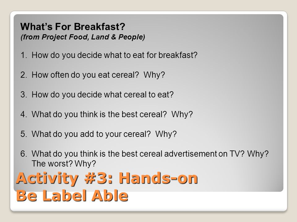 Activity #3: Hands-on Be Label Able What's For Breakfast.