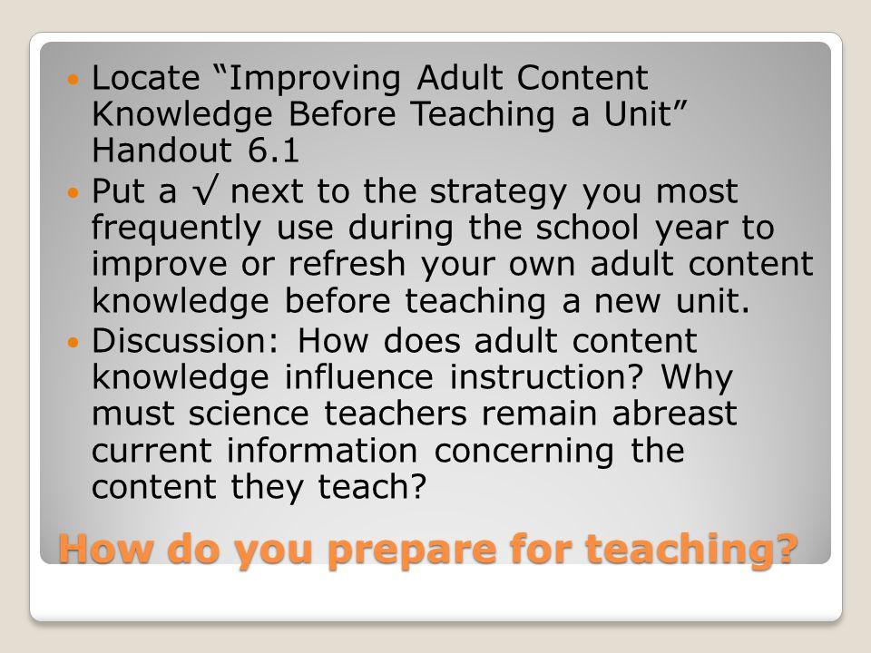 How do you prepare for teaching.