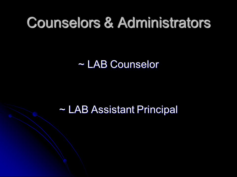 Counselors & Administrators ~ LAB Counselor ~ LAB Assistant Principal