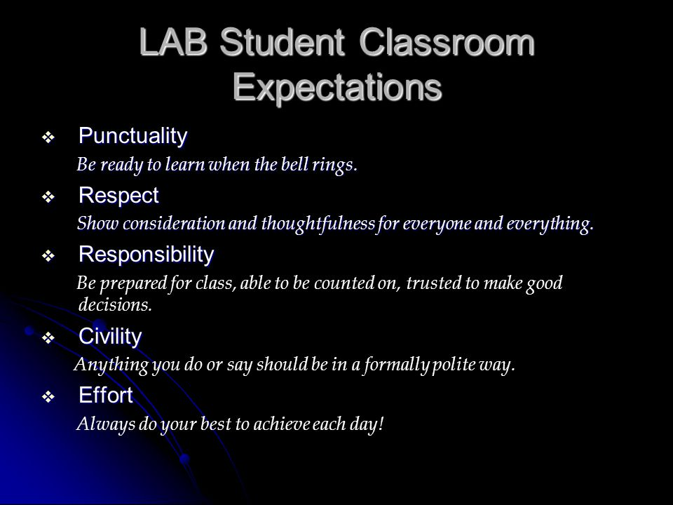 LAB Student Classroom Expectations  Punctuality Be ready to learn when the bell rings.