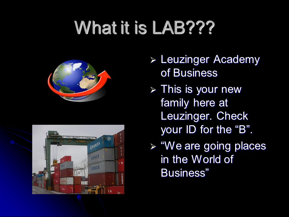What it is LAB??.  Leuzinger Academy of Business  This is your new family here at Leuzinger.