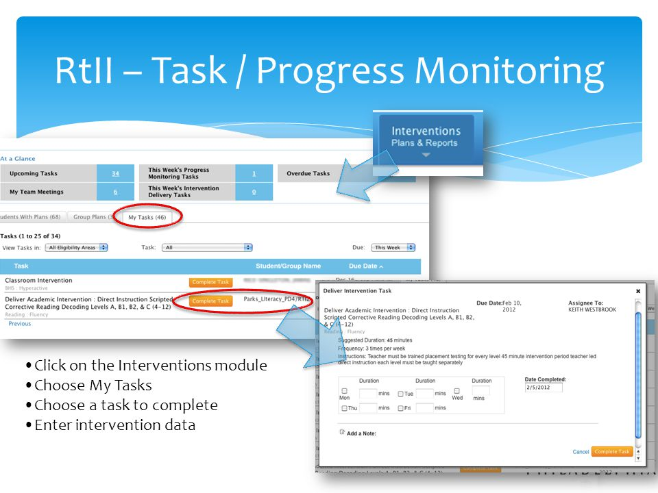 RtII – Task / Progress Monitoring Click on the Interventions module Choose My Tasks Choose a task to complete Enter intervention data