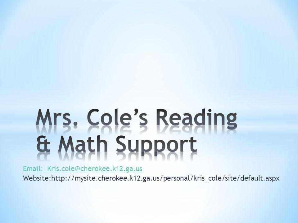 Email: Kris.cole@cherokee.k12.ga.us Website:http://mysite.cherokee.k12.ga.us/personal/kris_cole/site/default.aspx