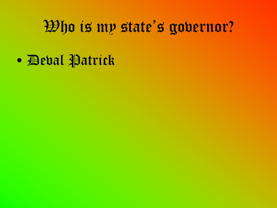 Who is my state's governor Deval Patrick