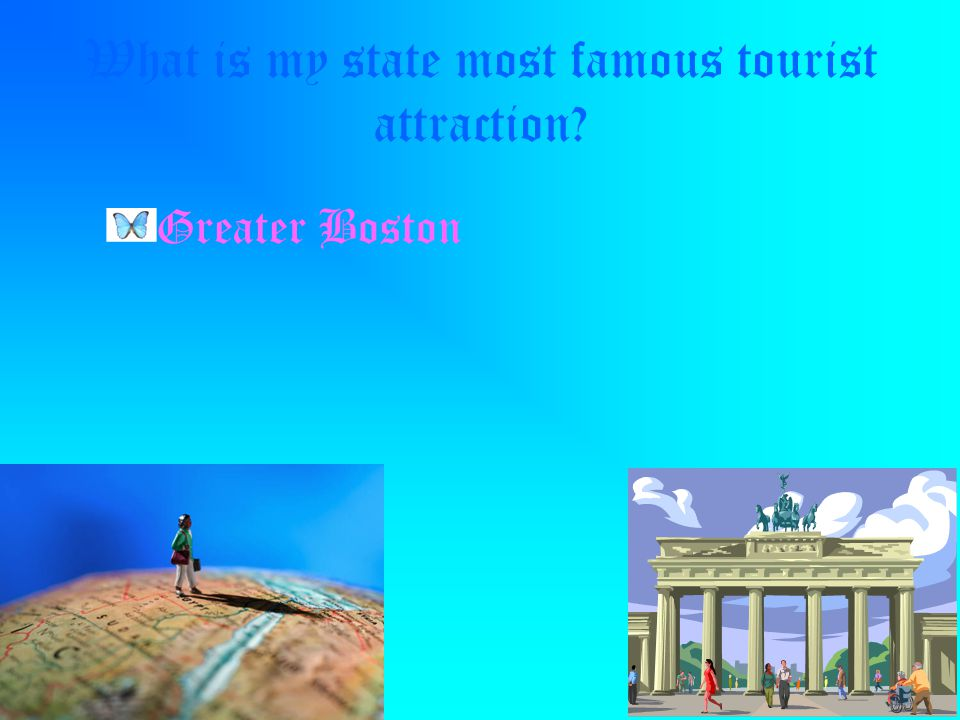 What is my state most famous tourist attraction Greater Boston