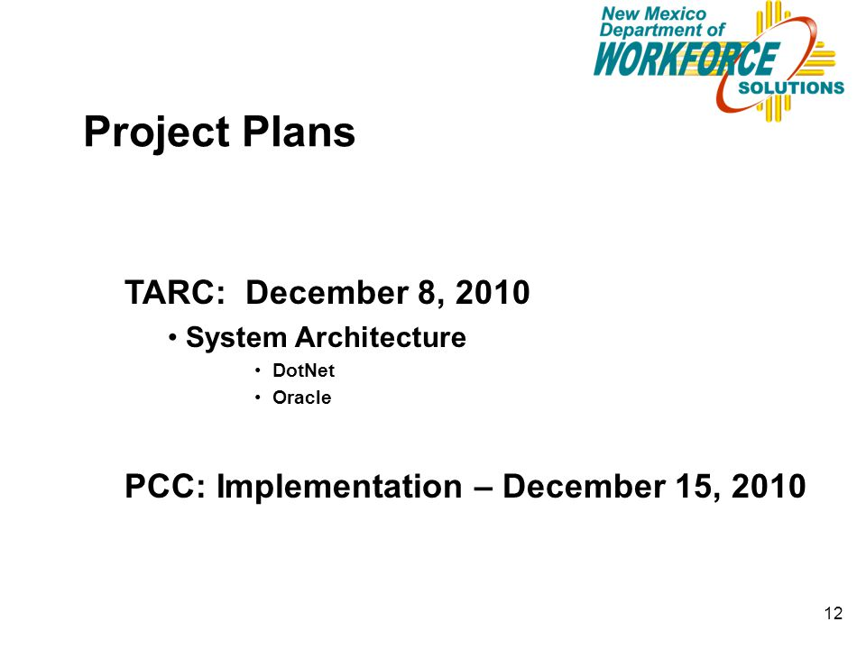 Project Plans TARC: December 8, 2010 System Architecture DotNet Oracle PCC: Implementation – December 15, 2010 12
