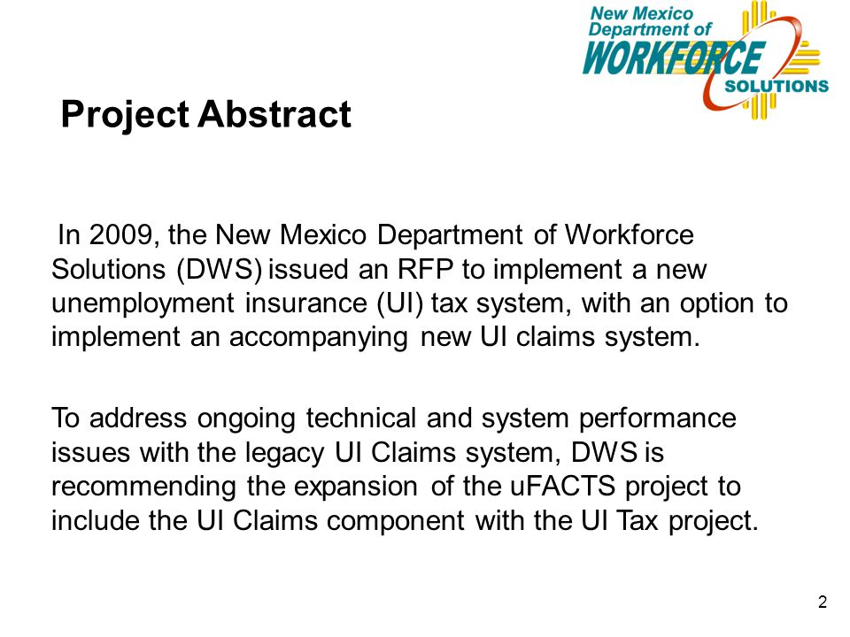Project Abstract In 2009, the New Mexico Department of Workforce Solutions (DWS) issued an RFP to implement a new unemployment insurance (UI) tax syst
