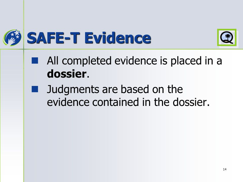 14 SAFE-T Evidence All completed evidence is placed in a dossier.
