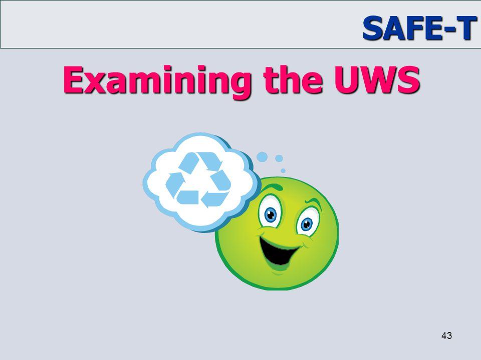 SAFE-T 43 Examining the UWS