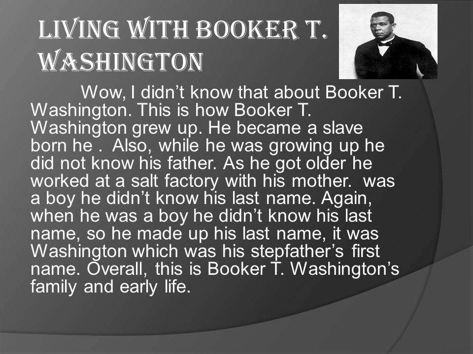 Living With Booker T. Washington Wow, I didn't know that about Booker T.