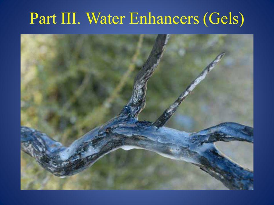 Part III. Water Enhancers (Gels)