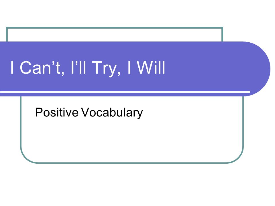 I Can't, I'll Try, I Will Positive Vocabulary