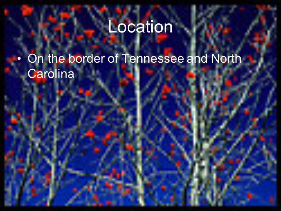 Location On the border of Tennessee and North Carolina