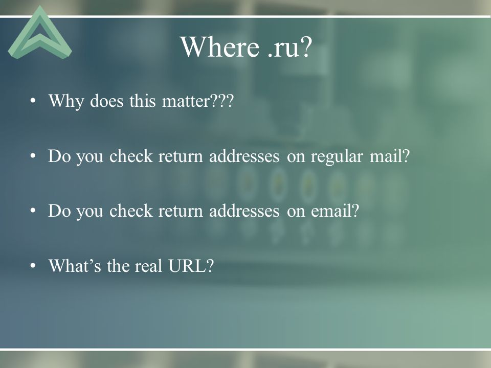 Where.ru.Why does this matter??. Do you check return addresses on regular mail.