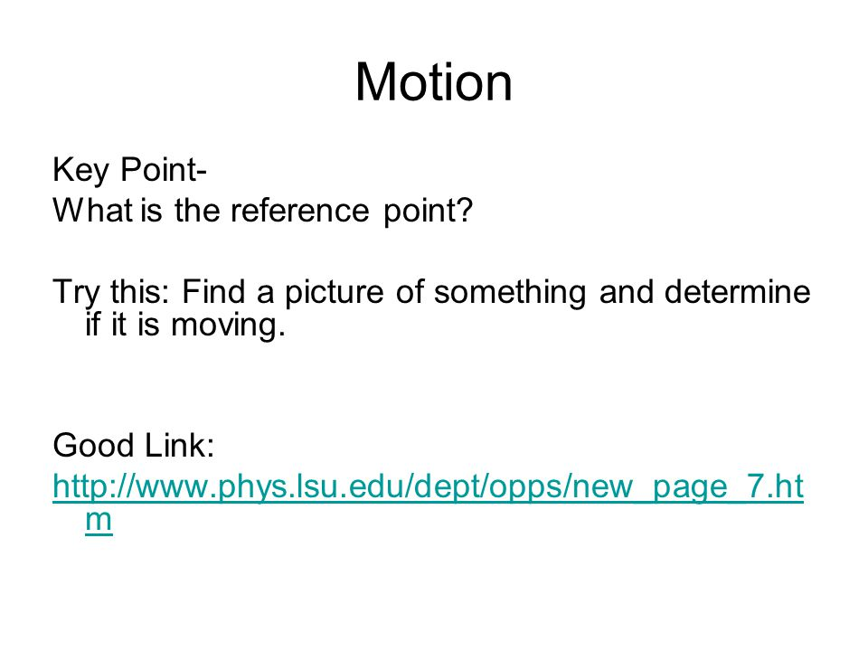 Motion Key Point- What is the reference point.