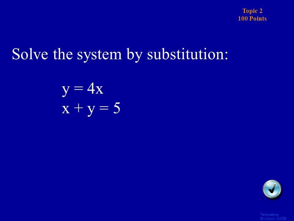 Template by Bill Arcuri, WCSD Topic 1 500 Points Answer Solve the system by graphing: (-2,3)