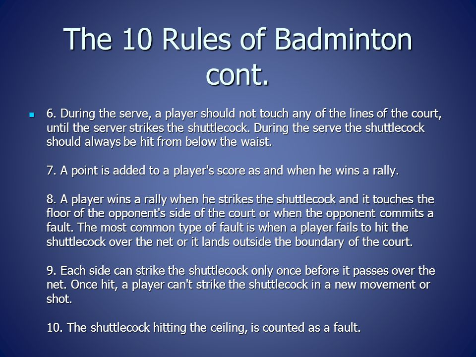 The 10 Rules of Badminton cont.6.