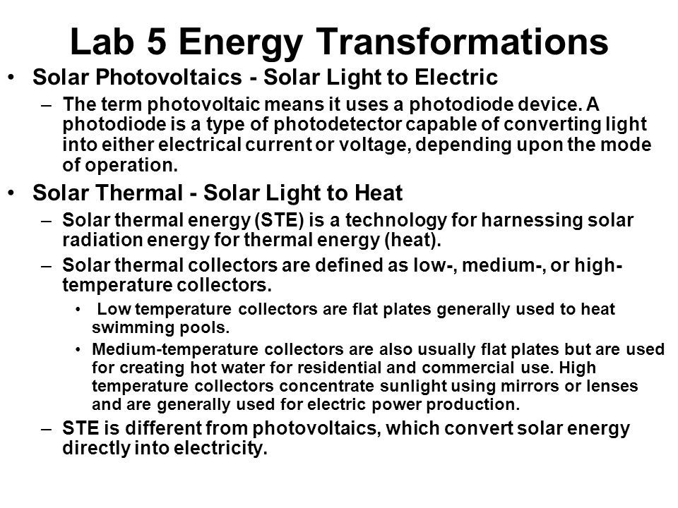 Lab 5 Energy Transformations Solar Photovoltaics - Solar Light to Electric –The term photovoltaic means it uses a photodiode device.