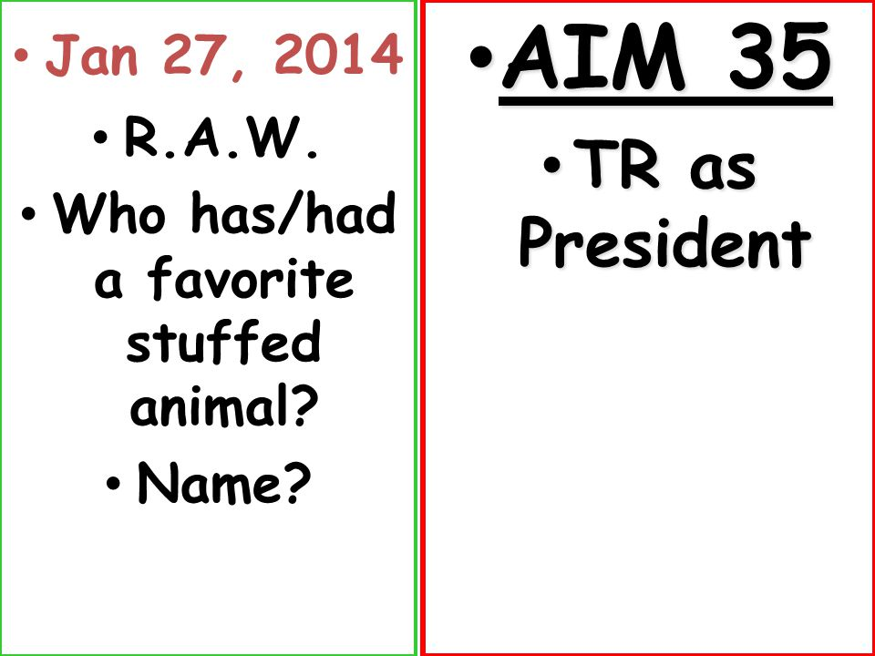 Jan 27, 2014 R.A.W. Who has/had a favorite stuffed animal.