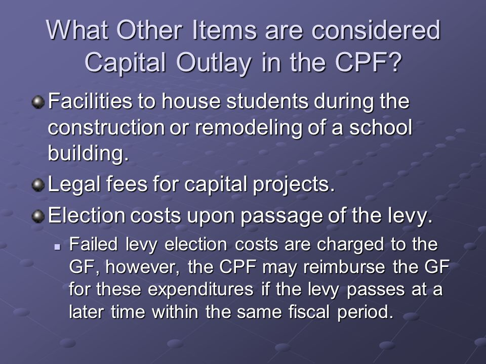 What Other Items are considered Capital Outlay in the CPF.