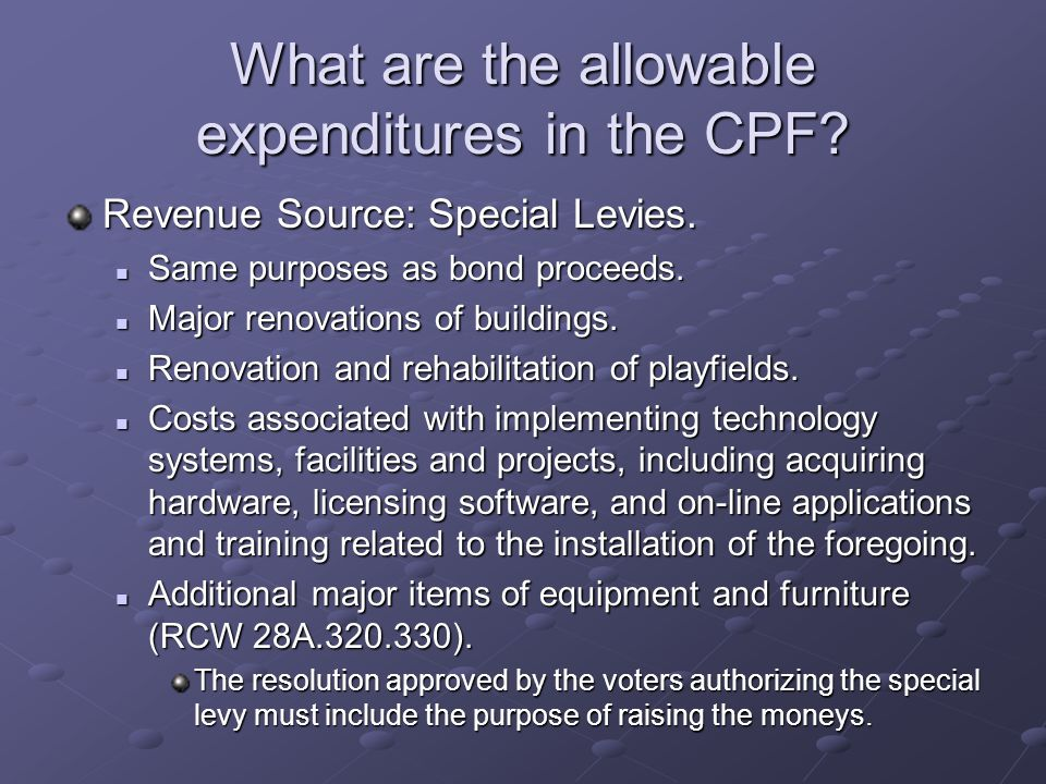 What are the allowable expenditures in the CPF. Revenue Source: Special Levies.