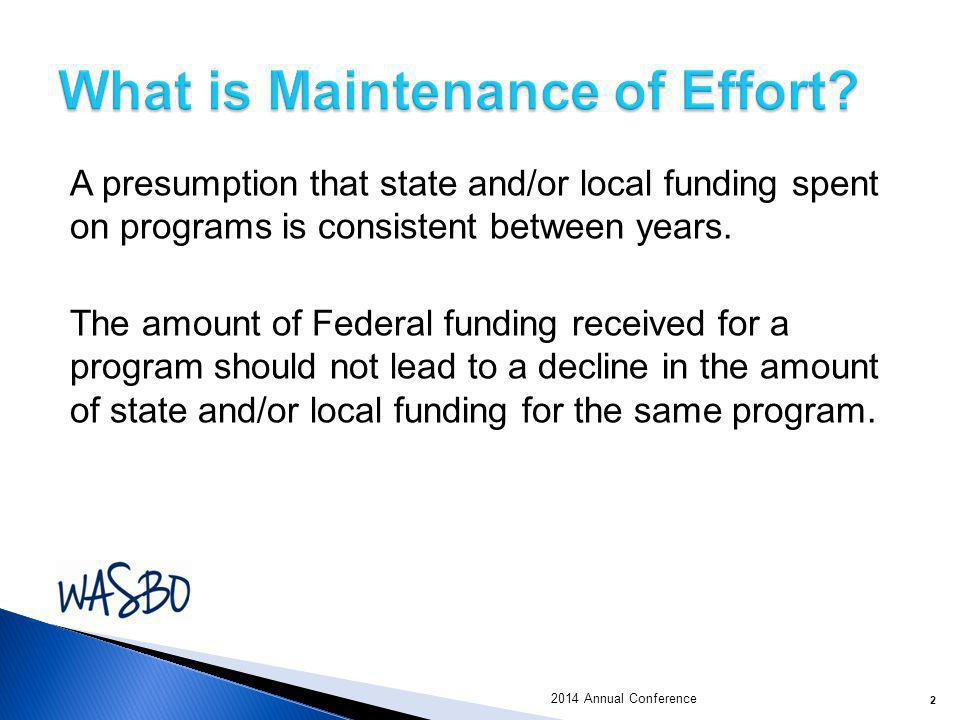 A presumption that state and/or local funding spent on programs is consistent between years. The amount of Federal funding received for a program shou