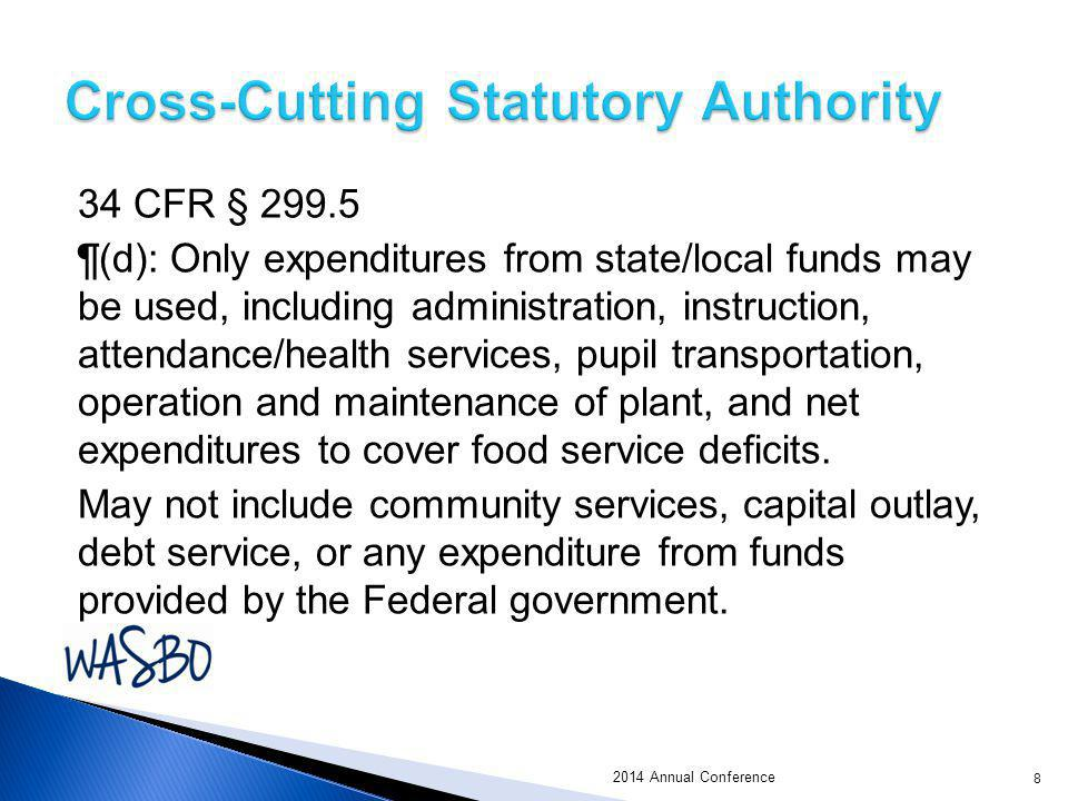 34 CFR § 299.5 ¶(d): Only expenditures from state/local funds may be used, including administration, instruction, attendance/health services, pupil tr