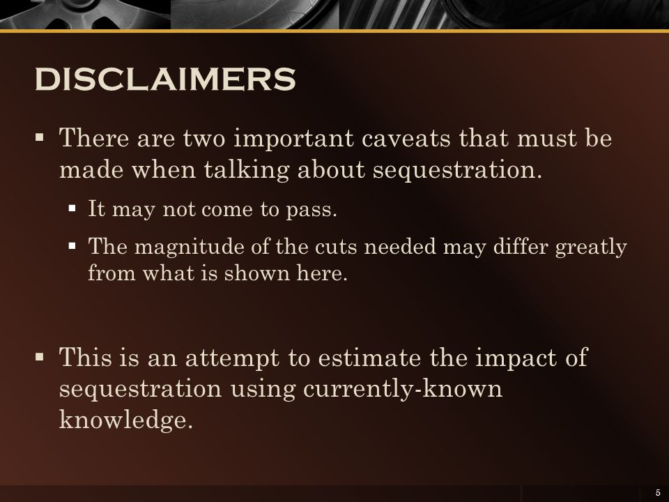 DISCLAIMERS  There are two important caveats that must be made when talking about sequestration.  It may not come to pass.  The magnitude of the cu
