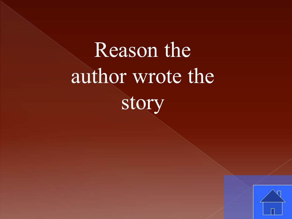 Reason the author wrote the story