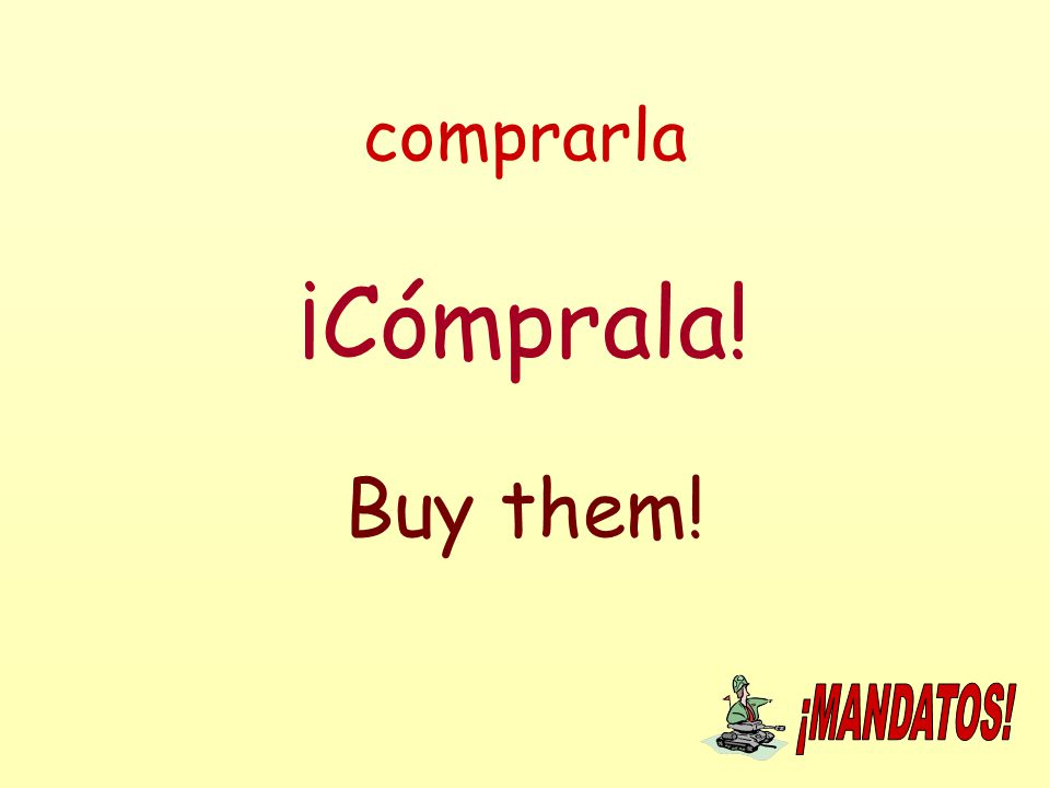 comprarla ¡Cómprala! Buy them!