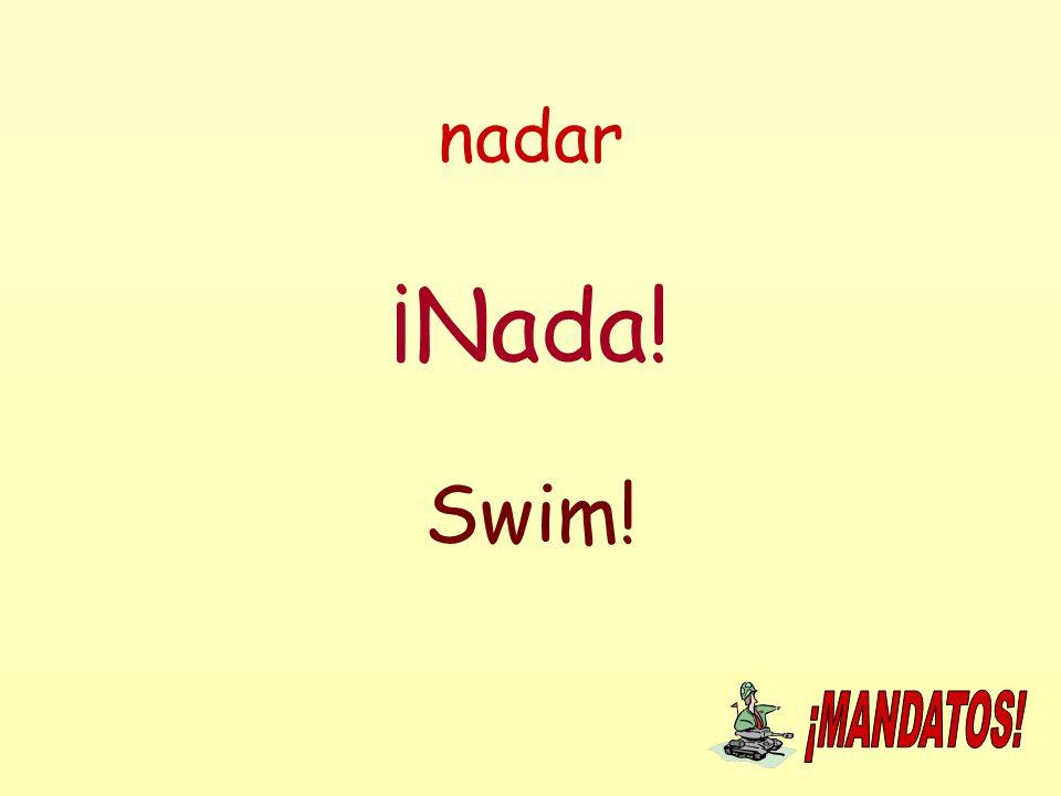nadar ¡Nada! Swim!