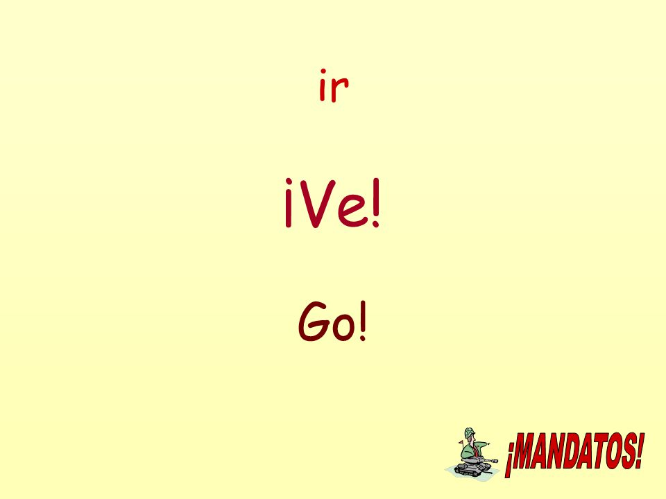 ir ¡Ve! Go!