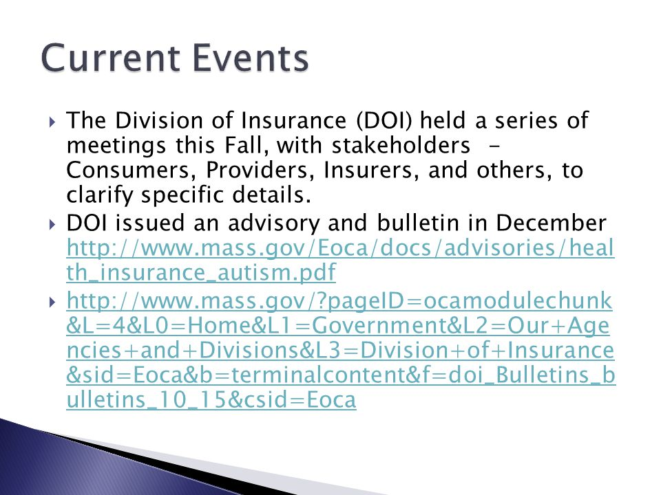  The Division of Insurance (DOI) held a series of meetings this Fall, with stakeholders - Consumers, Providers, Insurers, and others, to clarify spec